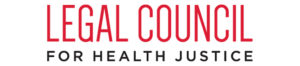 LEGAL COUNSEL FOR HEALTH JUSTICE